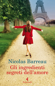 """Gli ingredienti segreti dell'amore"" di Nicolas Barreau (Feltrinelli)"
