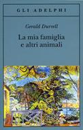 """""""La mia famiglia e altri animali"""" di Gerald Durrell (Adelphi)"""