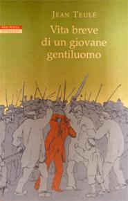 """""""Vita breve di un giovane gentiluomo"""" di Jean Teulé (Neri Pozza)"""