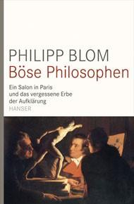 """Böse Philosophen"" di Philipp Blom (Hanser)"