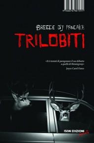 """""""Trilobiti"""" di Breece D'J Pancake (Isbn Edizioni)"""