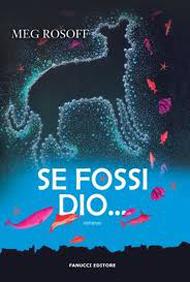 """""""Se fossi Dio"""" di Meg Rosoff (Fanucci Editore)"""