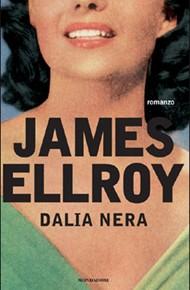 """Dalia nera"" di James Ellroy (Mondadori)"