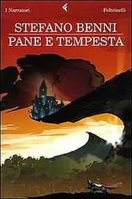 """""""Pane e tempesta"""" di Stefano Benni (Feltrinelli)"""