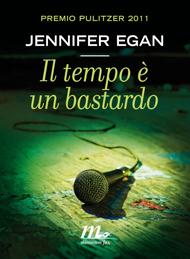 """Il tempo è un bastardo"" di Jennifer Egan (Minimum Fax)"