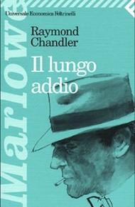 """""""Il lungo addio"""" di Raymond Chandler (Feltrinelli)"""