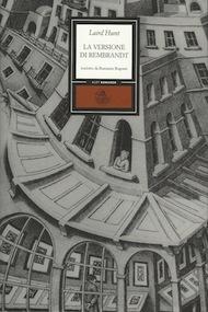 """""""La versione di Rembrandt"""" di Laird Hunt (Alet edizioni)"""