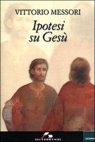"""""""Ipotesi su Gesù"""" di Vittorio Messori (SEI Editore)"""