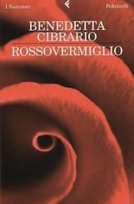"""""""Rossovermiglio"""" di Benedetta Cibrario (Feltrinelli)"""