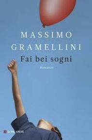 """Fai bei sogni"" di Massimo Gramellini (Longanesi)"