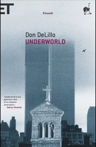 """Underworld"" di Don DeLillo (Einaudi)"