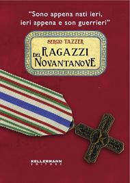 """""""Ragazzi del Novantanove"""" di Sergio Tazzer (Kellermann Editore)"""