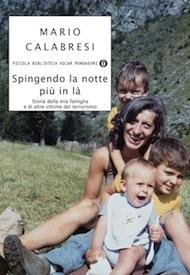 """""""Spingendo la notte più in là"""" di Mario Calabresi (Mondadori)"""