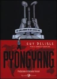 """""""Pyongyang"""" di Guy Delisle (Rizzoli)"""