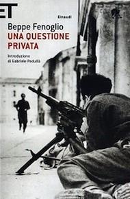 """""""Una questione privata"""" di Beppe Fenoglio (Einaudi)"""