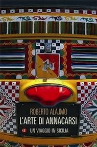 """""""L'arte di annacarsi"""" di Roberto Alajmo (Laterza)"""
