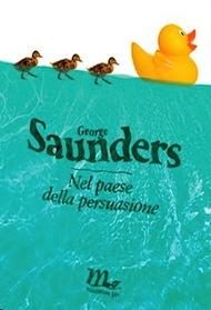 """Nel paese della persuasione"" di George Saunders (Minimum Fax)"