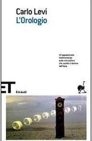 """""""L'Orologio"""" di Carlo Levi (Einaudi)"""