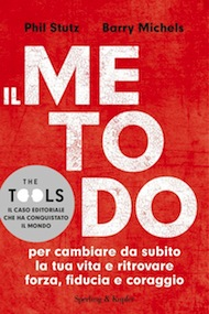 """Il metodo"" di Phil Stutz e Barry Michelis (Sperling & Kupfer)"