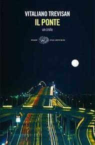 """""""Il ponte"""" di Vitaliano Trevisan (Einaudi)"""