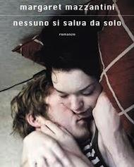 """""""Nessuno si salva da solo"""" di Margaret Mazzantini (Mondadori)"""