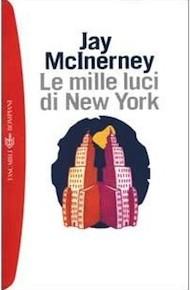 """""""Le mille luci di New York"""" di Jay McInerney (Bompiani)"""