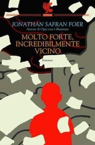"""""""Molto forte, incredibilmente vicino"""" di Jonathan Safran Foer (Guanda)"""