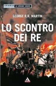"""""""Lo scontro del re"""" di George R.R. Martin (Mondadori)"""