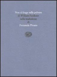 """""""Non si fruga nella polvere"""" di William Faulkner (Einaudi)"""