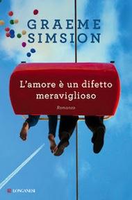 """""""L'amore è un difetto meraviglioso"""" di Graeme Simsion (Longanesi)"""