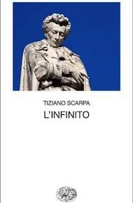"""""""L'infinito"""" di Tiziano Scarpa (Einaudi)"""