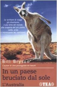 """""""In un paese bruciato dal sole"""" di Bill Bryson (Tea Edizioni)"""