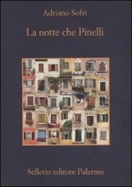 """""""La notte che Pinelli"""" di Adriano Sofri (Sellerio)"""