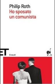 """""""Ho sposato un comunista"""" di Philip Roth (Einaudi)"""