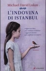 """""""L'indovina di Istanbul"""" di Micheal David Lukas (Longanesi)"""