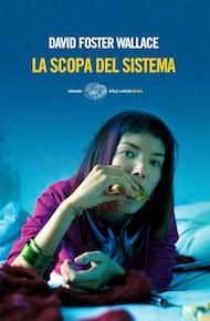"""""""La scopa del sistema"""" di David Foster Wallace (Einaudi)"""