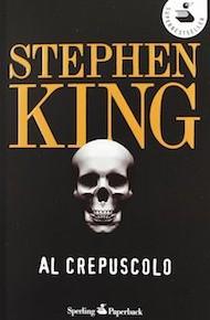 """Al crepuscolo"" di Stephen King (Sperling & Kupfer Editore)"