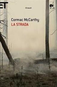"""""""La strada"""" di Cormac McCarthy (Einaudi)"""