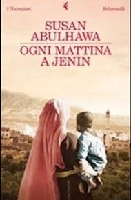 """Ogni mattina a Jenin"" di Susan Abulhawa (Feltrinelli)"