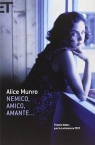 """""""Nemico, amico, amante..."""" di Alice Munro (Einaudi)"""