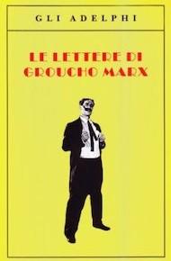 """Le lettere di Groucho Marx"" di Groucho Marx (Adelphi)"