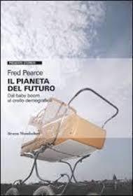 """""""Il pianeta del futuro"""" di Fred Pearce (Mondadori)"""