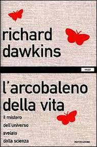 """""""L'arcobaleno della vita"""" di Richard Dawkins (Mondadori)"""