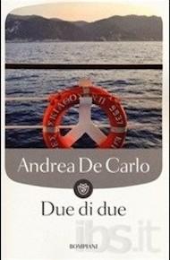 """""""Due di due"""" di Andrea De Carlo (Bompiani)"""
