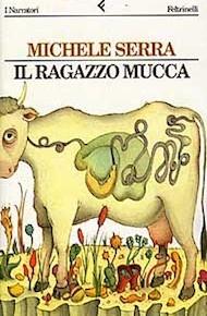 """""""Il ragazzo mucca"""" di Michele Serra (Feltrinelli)"""