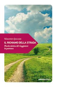 """""""Il richiamo della strada"""" di Sebastien Jallade (Ediciclo Edizioni)"""