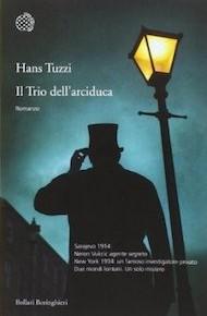 """""""Il Trio dell'arciduca"""" di Hans Tuzzi (Bollati Bolinghieri)"""