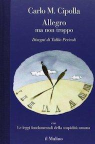 """""""Allegro ma non troppo"""" di Carlo M. Cipolla (Il Mulino)"""