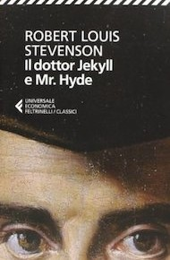 """Il dottor Jekyll e mr. Hide"" di Robert Louis Stevenson (Feltrinelli)"