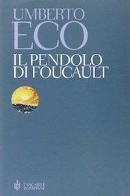 """""""Il Pendolo di Focault"""" di Umberto Eco (Bompiani)"""